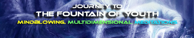 Journey to the Fountain of Youth: Mind-Blowing Multidimensional Meditations