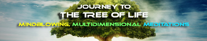 Journey to the Tree of Life: Mind-Blowing Multidimensional Meditations