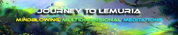 Journey to Lemuria: Mind-Blowing Multidimensional Meditations